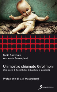 F. Sanvitale, A. Palmegiani, Un mostro chiamato Girolimoni, Sovera Edizioni, 2011