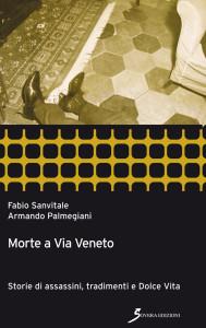 F. Sanvitale, A. Palmegiani, Morte a Via Veneto, Sovera Edizioni, 2012
