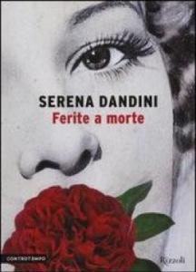 Serena Dandini, Ferite a morte, Rizzoli, 2013