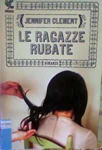 J.Clement - Le ragazze rubate - Ugo Guanda Edizioni - 2014